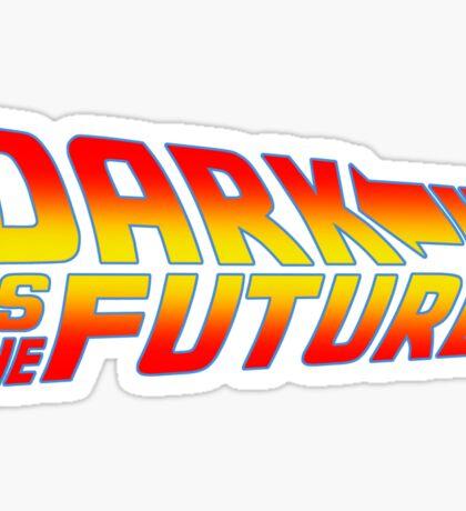 Dark is the Future Sticker