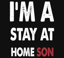 stay at home son Kids Tee