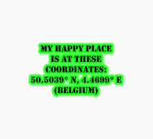 My Happy Place Is At These Coordinates: Belgium Unisex T-Shirt