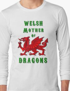 Welsh Mother of Dragons Long Sleeve T-Shirt