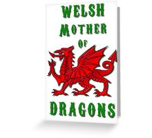 Welsh Mother of Dragons Greeting Card