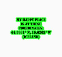 My Happy Place Is At These Coordinates: Iceland Unisex T-Shirt
