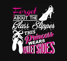 Forget about the glass slipper this princess wears ballet shoes Womens Fitted T-Shirt