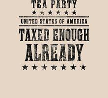 Taxed Enough Already Unisex T-Shirt