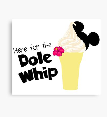 Here for the Dole Whip Canvas Print