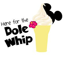 Here for the Dole Whip Photographic Print