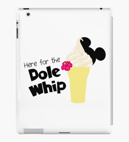 Here for the Dole Whip iPad Case/Skin
