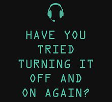 Tried turning it on and off? Technology Humor Unisex T-Shirt
