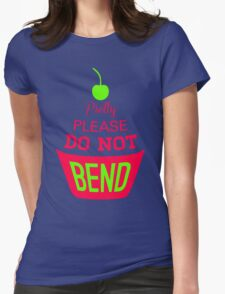 Pretty Please Cherry Not Bend Womens Fitted T-Shirt