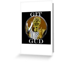 Git Gud Greeting Card