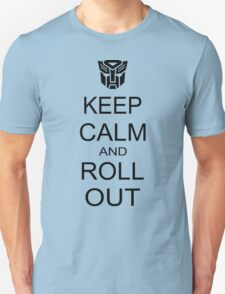 keep calm and roll out 2 Unisex T-Shirt