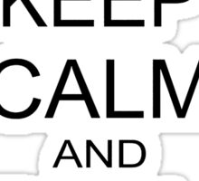 keep calm and roll out 2 Sticker