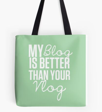 """""""My Blog is Better than your Vlog""""  Lux Series Inspired Design Tote Bag"""
