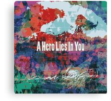 A hero lies in you Canvas Print