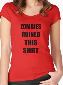 ZOMBIES RUINED THIS FUNNY SOFT HORROR ZOMBIE TEE HALLOWEEN DEAD Women's Fitted Scoop T-Shirt