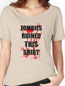 ZOMBIES RUINED THIS FUNNY SOFT HORROR ZOMBIE TEE HALLOWEEN DEAD Women's Relaxed Fit T-Shirt