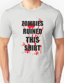 ZOMBIES RUINED THIS FUNNY SOFT HORROR ZOMBIE TEE HALLOWEEN DEAD Unisex T-Shirt