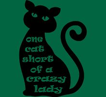 One Cat Short of a Crazy Lady T-Shirt