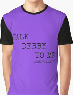 Talk Derby To Me Graphic T-Shirt