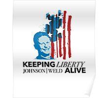Gary Johnson Weld | Keeping Liberty Alive Poster