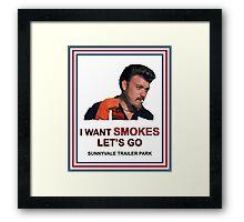 I Want Smokes (white background) Framed Print