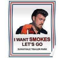 I Want Smokes (white background) Poster