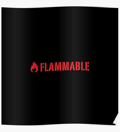 Flammable Poster