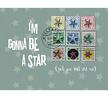 Gonna Be A Star Photographic Print