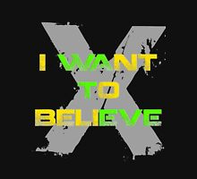 I Want To Believe Unisex T-Shirt