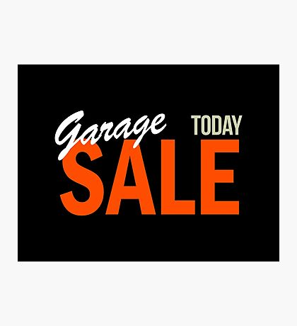 Garage Sale Today Photographic Print