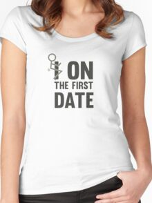 I fuck On The First Date Funny Flirting T-Shirt Women's Fitted Scoop T-Shirt
