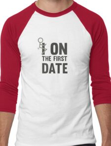 I fuck On The First Date Funny Flirting T-Shirt Men's Baseball ¾ T-Shirt
