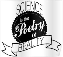 Science is the Poetry of Reality Poster