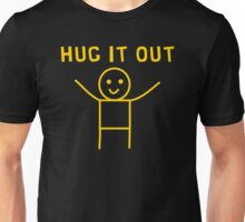 HUG IT OUT Unisex T-Shirt