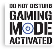 Gaming Mode Activated Canvas Print