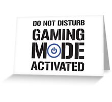Gaming Mode Activated Greeting Card