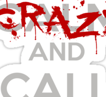 Just Stay Crazy Sticker