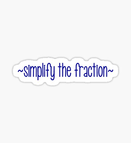 simplify the fraction Sticker