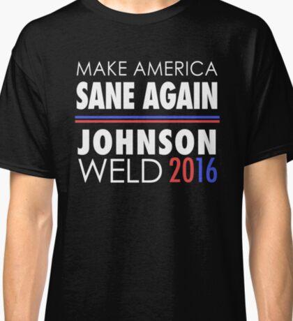 Gary Johnson Weld 2016 | Make America Sane Again Classic T-Shirt
