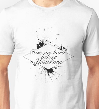 Kiss Me Hard Unisex T-Shirt