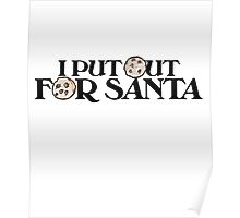 I put out for Santa Poster