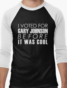I Voted for Gary Johnson Before it Was Cool Men's Baseball ¾ T-Shirt