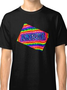 Awesome! for those who are Awesome! Classic T-Shirt