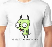 Invader Zim GIR- Did You Get My Taquitos Yet? Unisex T-Shirt