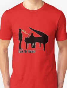 Suck My Pianist - with white line for darker colours - humour, funny T-Shirt