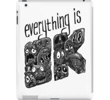 Everything is OK! iPad Case/Skin