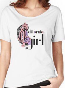 Cool Stylish Girly Fashion Cute California Girl Women's Relaxed Fit T-Shirt