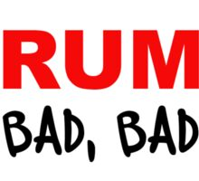 Trump is a bad, bad man. Sticker