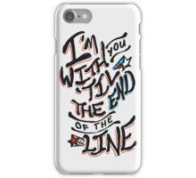 'til the end iPhone Case/Skin
