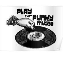 Play that Funky Music Poster
